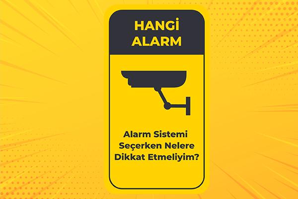 Alarm Sistemi Seçerken Nelere Dikkat Etmeliyim?