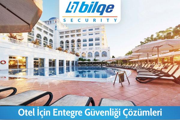 Otel İçin Entegre Güvenlik Çözümleri